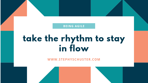 Are you already so agile to go with the rhythm and stay in flow?