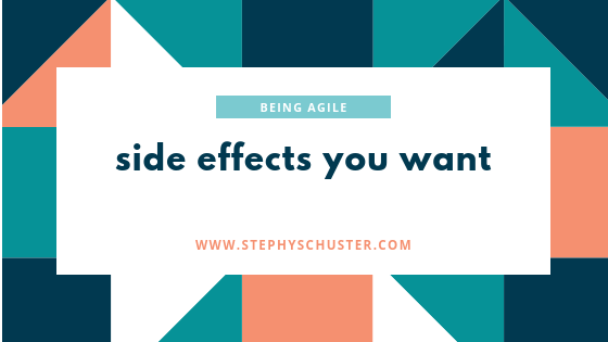 side effects of Being agile